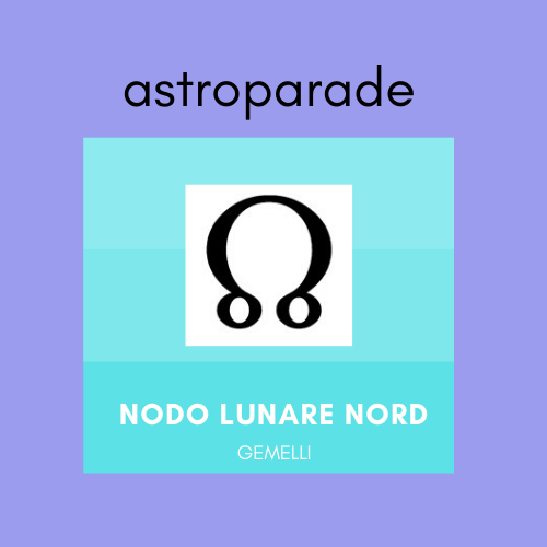 astroparade nodo lunare nord gemelli 2020